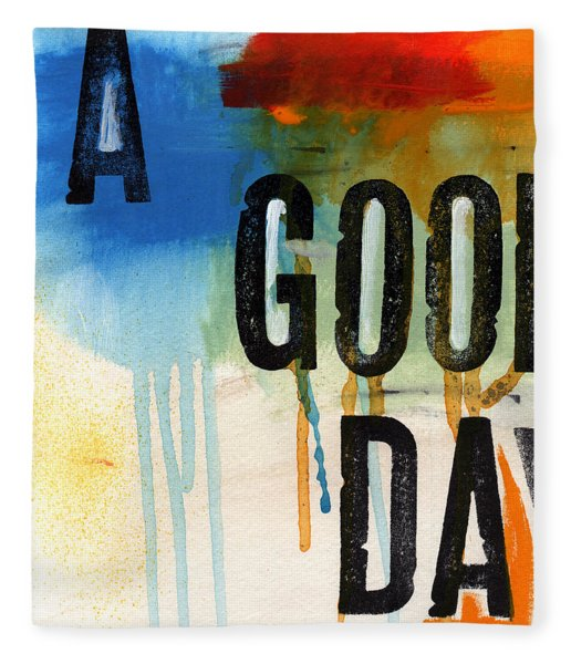 A Good Day- Abstract Painting  Fleece Blanket