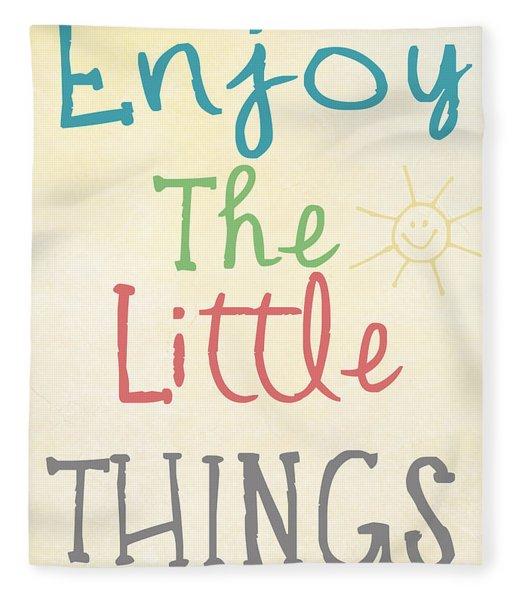Enjoy The Little Things Fleece Blanket