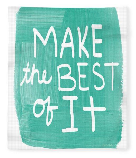 Make The Best Of It Fleece Blanket