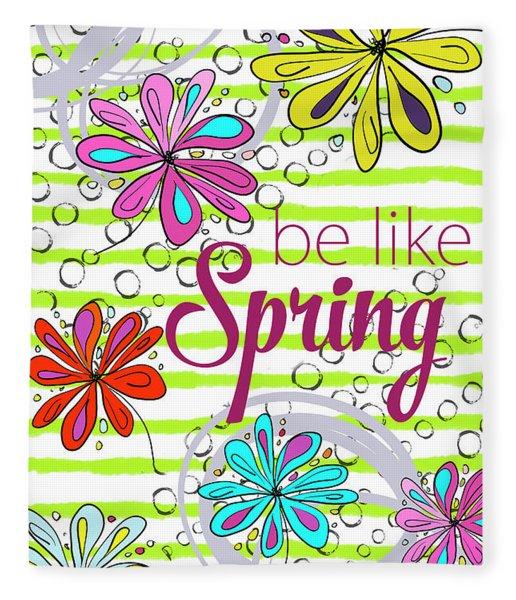 Be Like Spring Fleece Blanket