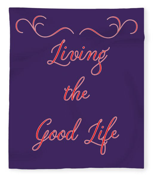 Living The Good Life Fleece Blanket