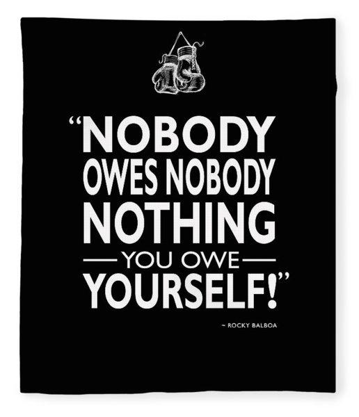 Nobody Owes Nobody Nothing Fleece Blanket