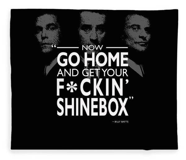 Go Home And Get Your Shinebox Fleece Blanket