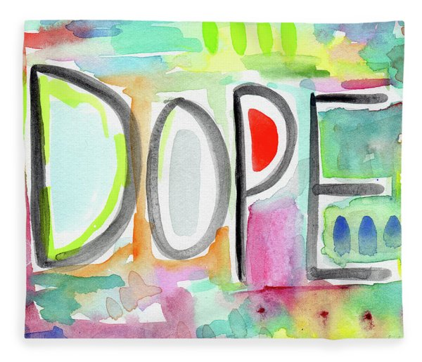 Dope- Art By Linda Woods Fleece Blanket