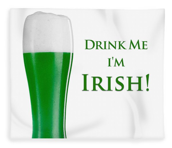 Fleece Blanket featuring the digital art Drink Me I'm Irish by ISAW Company