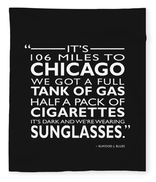 Its 106 Miles To Chicago Fleece Blanket