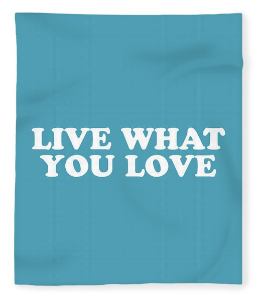 Live What You Love Simply Inspired Series 019 Fleece Blanket