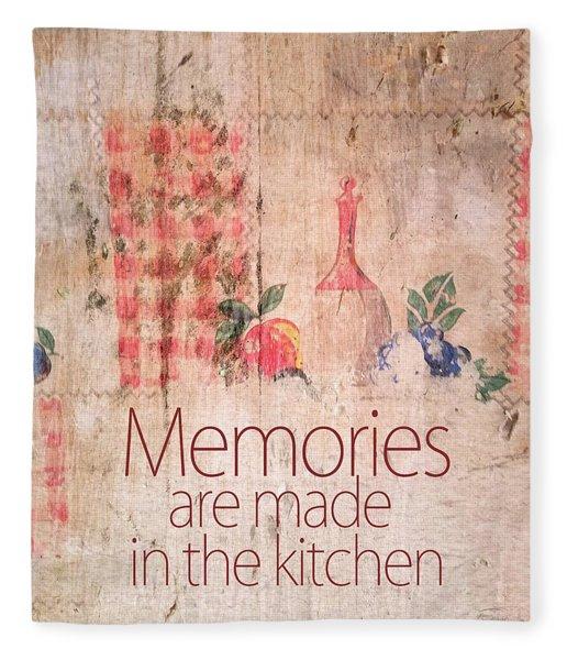 Memories Are Made In The Kitchen Fleece Blanket