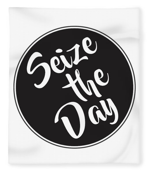 Seize The Day - Carpe Diem Fleece Blanket