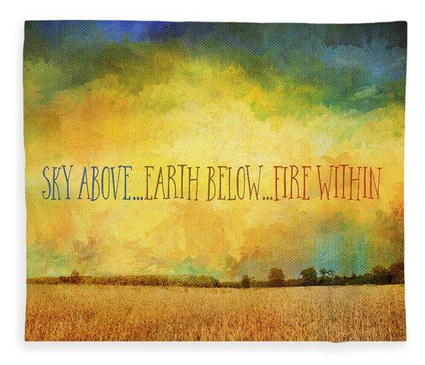 Sky Above Earth Below Fire Within Quote Farmland Landscape Fleece Blanket
