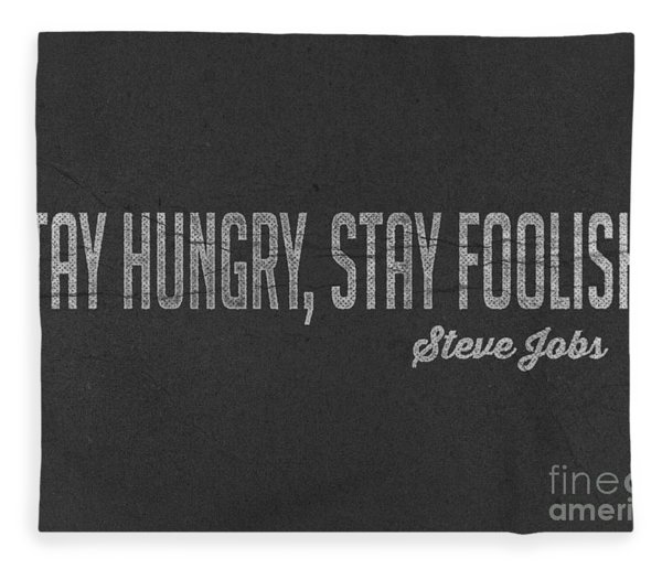 Steve Jobs Stay Hungry Stay Foolish Fleece Blanket