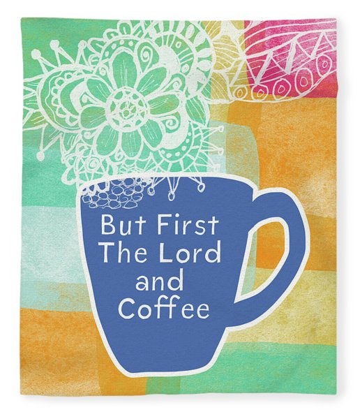 The Lord And Coffee- Art By Linda Woods Fleece Blanket