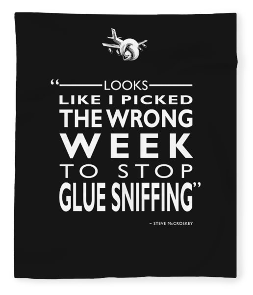 The Wrong Week To Stop Glue Sniffing Fleece Blanket