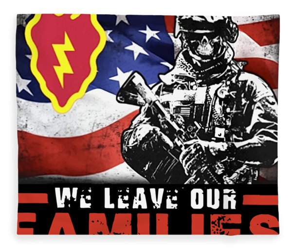 25th Infantry Division We Leave Our Families To Protect Yours Protect Country Veteran Fleece Blanket