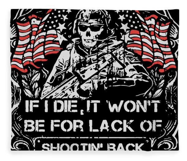 2nd Amendment If I Die It Won't Be For Lack Of Shootin Back Veteran Fleece Blanket