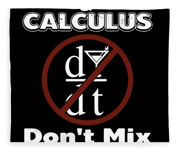 Alcohol And Calculus Dont Mix Never Drink And Derive Keep Calm Fleece Blanket