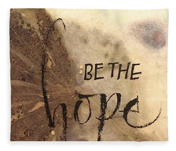 Be The Hope Fleece Blanket