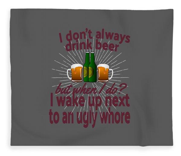 Funny Beer Party Lover Snob Quote On Beergarden Beerpong Whore Design Fleece Blanket