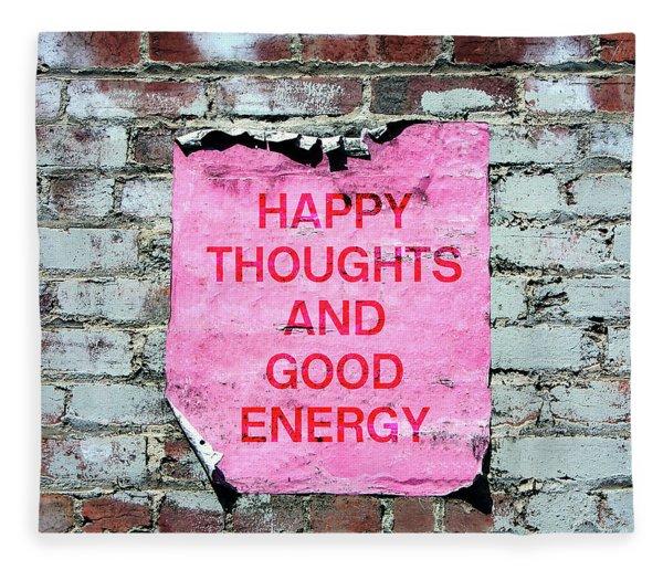 Happy Thoughts Good Energy-  Art  By Linda Woods Fleece Blanket