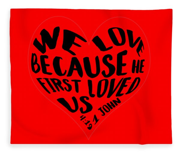He First Loved Us Fleece Blanket