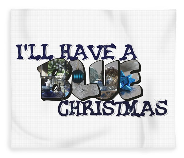 I'll Have A Blue Christmas Big Letter Fleece Blanket