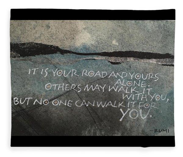 It Is Your Road Fleece Blanket