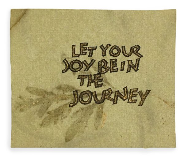 Joy In The Journey Fleece Blanket