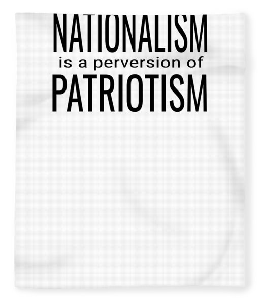 National Ism Is A Perversion Of Patriotism Usa America Fleece Blanket