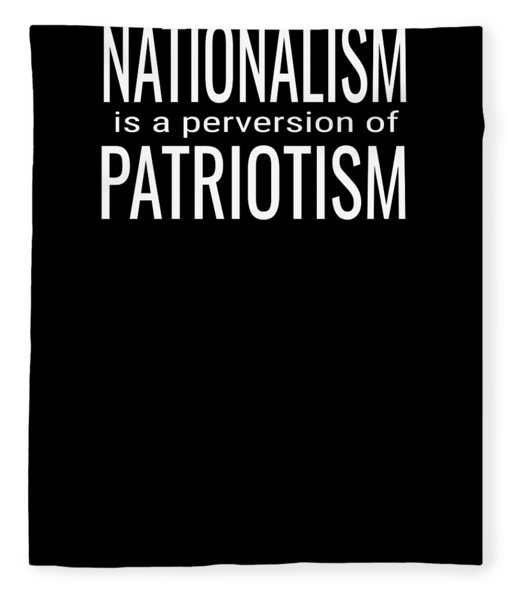 Nationalism Is A Perversion Of Patriotism American Pride Fleece Blanket