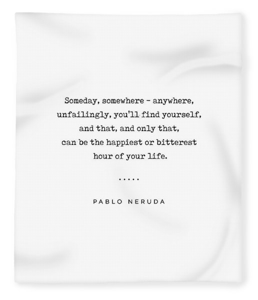 Pablo Neruda Quote 02 - Philosophical - Minimal, Sophisticated, Modern, Classy Typewriter Print Fleece Blanket