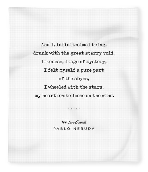Pablo Neruda Quote 03 - 100 Love Sonnets - Minimal, Sophisticated, Modern, Classy Typewriter Print Fleece Blanket