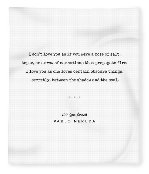 Pablo Neruda Quote 05 - 100 Love Sonnets - Minimal, Sophisticated, Modern, Classy Typewriter Print Fleece Blanket