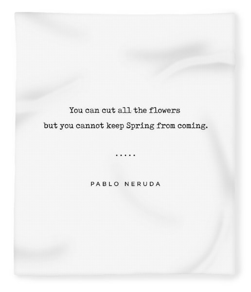 Pablo Neruda Quote 06 - Philosophical - Minimal, Sophisticated, Modern, Classy Typewriter Print Fleece Blanket
