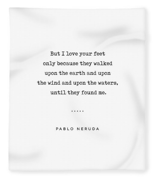 Pablo Neruda Quote 07 - Love Quotes - Minimal, Sophisticated, Modern, Classy Typewriter Print Fleece Blanket