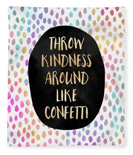 Throw Kindness Around Like Confetti Fleece Blanket