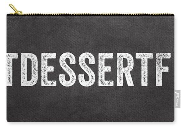 Eat Dessert First Carry-all Pouch