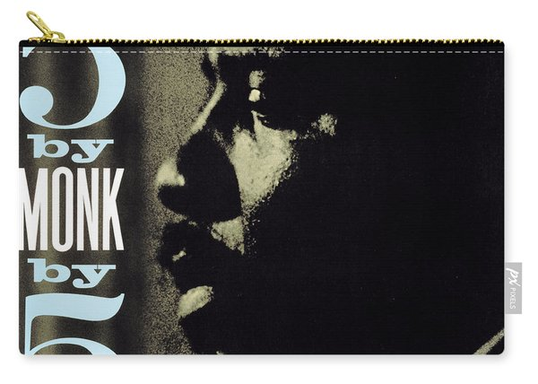 Thelonious Monk -  5 By Monk By 5 Carry-all Pouch