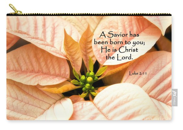 A Savior Has Been Born To You He Is Christ The Lord Carry-all Pouch