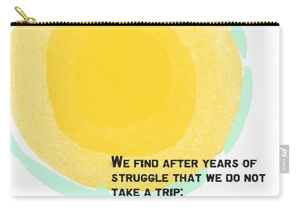 A Trip Takes Us- Steinbeck Quote Art Carry-all Pouch
