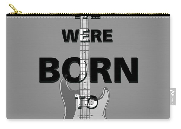 Baby We Were Born To Run Carry-all Pouch