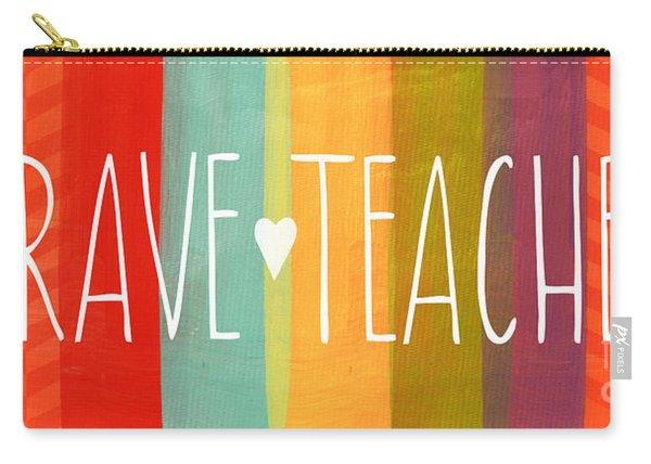 Brave Teacher Carry-all Pouch