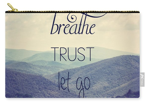 Breathe Trust Let Go Carry-all Pouch