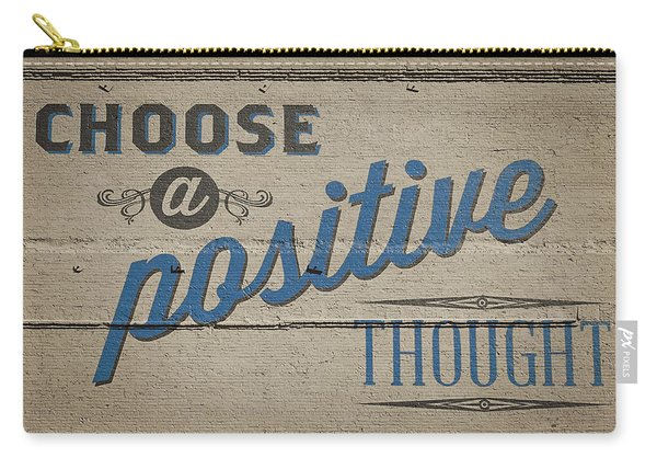 Choose A Positive Thought Carry-all Pouch
