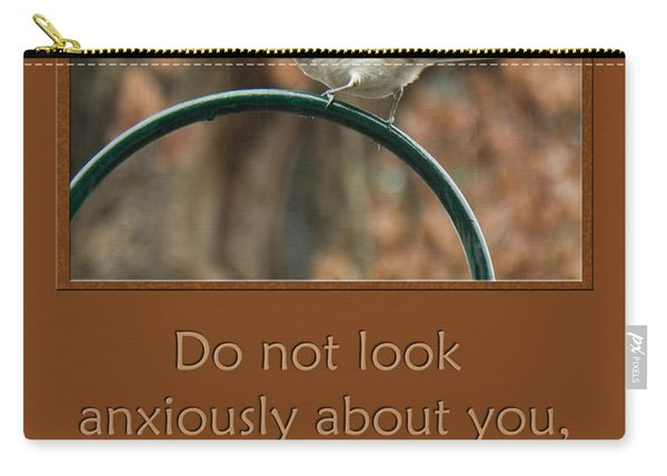 Do Not Look Anxiously About You Carry-all Pouch