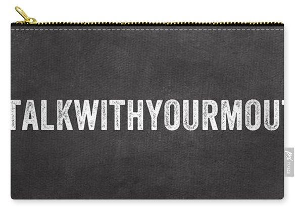 Don't Talk With Your Mouth Full Carry-all Pouch