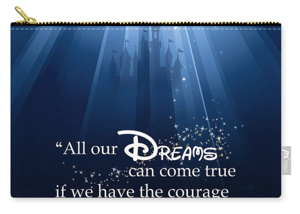 Dreams Can Come True Carry-all Pouch