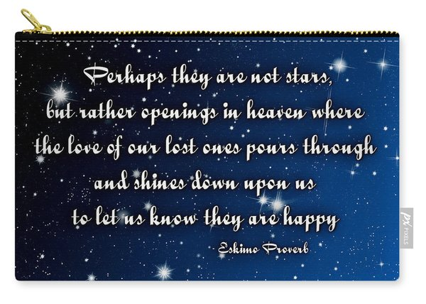 Eskimo Proverb Perhaps They Are Not Stars Carry-all Pouch