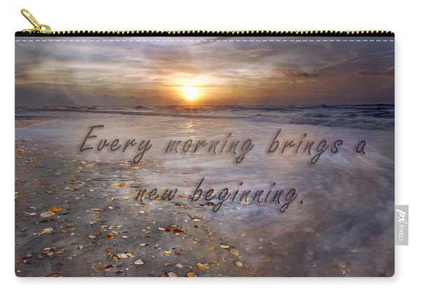 Every Morning Brings A New Beginning Carry-all Pouch