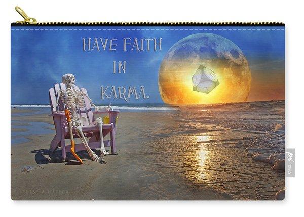 Have Faith In Karma Carry-all Pouch