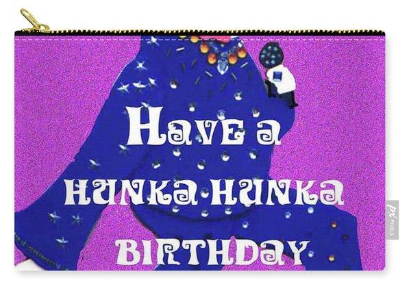 Hunka Hunka Birthday Carry-all Pouch